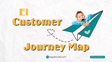 Customer Journey Map - Miguel Revelles Blog ¢