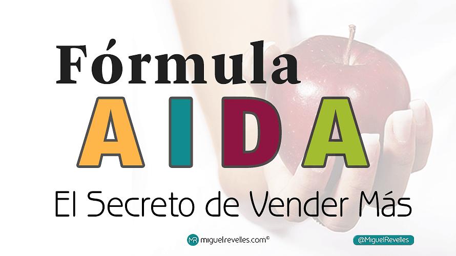 Fórmula AIDA o el Secreto de Vender más - Miguel Revelles ©