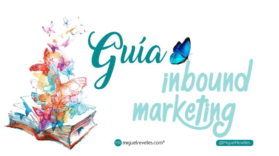 Inbound Marketing en Español Guía 2019 - Miguel Revelles ©