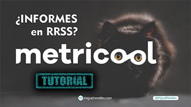 Metricool Informes en RRSS - Miguel Revelles ©