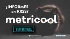 Metricool Informes en Redes Sociales - Miguel Revelles ©