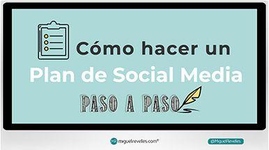Plan de Redes Sociales y Social Media - Blog de Redes Sociales de Miguel Revelles ©