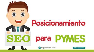 Posicionamiento SEO para pymes - Blog de SEO de Miguel Revelles ©